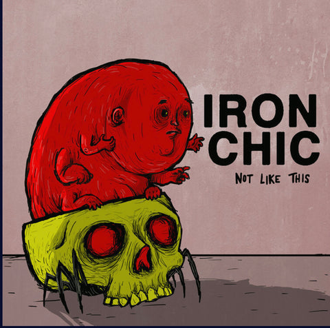 IRON CHIC - not like this - CASSETTE TAPE [Cassette Week 2020]