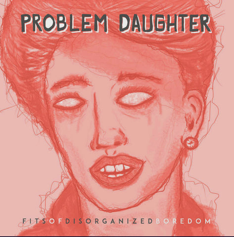 PROBLEM DAUGHTER - Fits of Disorganized Boredom - CASSETTE TAPE [Cassette Week 2020]