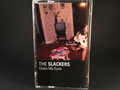 THE SLACKERS - close my eyes - BRAND NEW CASSETTE TAPE
