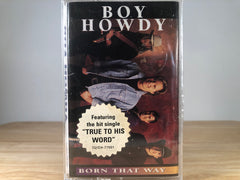 BOY HOWDY - born that way - BRAND NEW CASSETTE TAPE