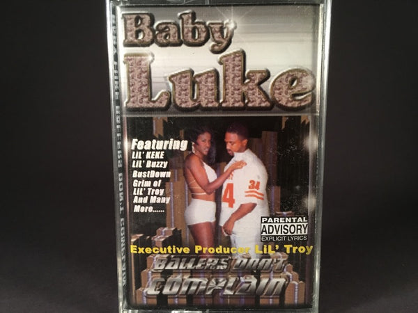 Baby Luke - Ballers Don't Complain - BRAND NEW CASSETTE TAPE - gangsta