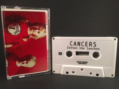 CANCERS - fatten the leeches - BRAND NEW CASSETTE-TAPE