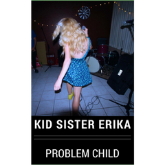KID SISTER ERIKA - problem child - BRAND NEW CASSETTE TAPE