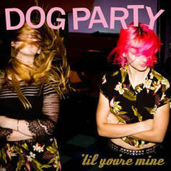 DOG PARTY - til' you're mine - BRAND NEW CASSETTE TAPE