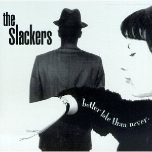 THE SLACKERS - better late than never - CSD2018