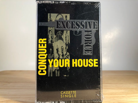 EXCESSIVE FORCE - conquer your house [SINGLE] - BRAND NEW CASSETTE TAPE