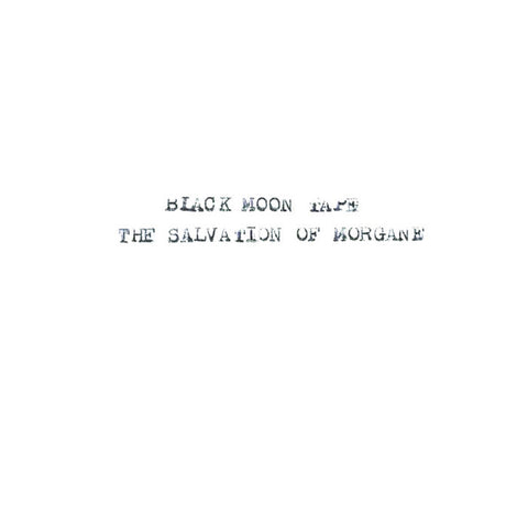 BLACK MOON TAPE - the salvation of morgane - BRAND NEW CASSETTE TAPE