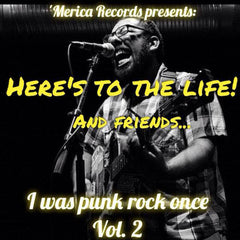 HERE'S TO LIFE AND FRIENDS - i was punk rock once Vol. 2 - BRAND NEW CASSETTE TAPE folk punk