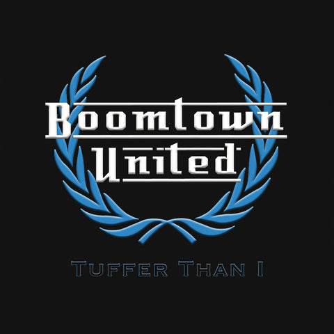 BOOMTOWN UNITED - Tuffer Than I - BRAND NEW CASSETTE TAPE