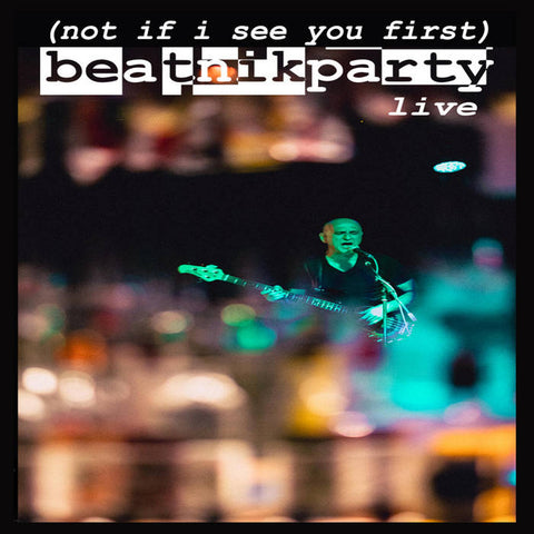 BEATNIK PARTY - (Not if I See You First) Live - BRAND NEW CASSETTE TAPE