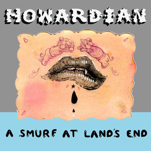 HOWARDIAN - a smurf at lands end - BRAND NEW CASSETTE TAPE