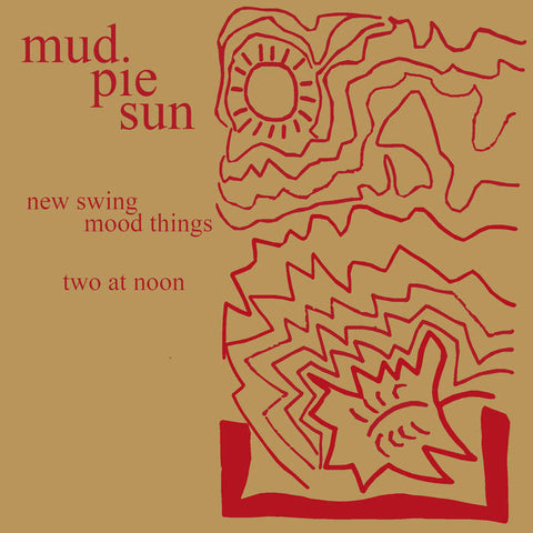 MUD PIE SUN - new swing mood things / two at noon - CSD (oct 8 2016)