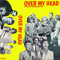 OVER MY HEAD: A RELATED MIXTAPE - various artists - BRAND NEW CASSETTE TAPE