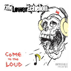 THE LOWER ECHELON - come to the loud - CSD (2016) punk