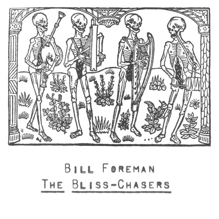 BILL FOREMAN - the bliss-chasers - CSD 2017