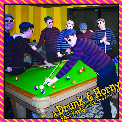 DRUNK & HORNEY - a drunk & horny pool party w/ ryan & andrew - BRAND NEW CASSETTE TAPE