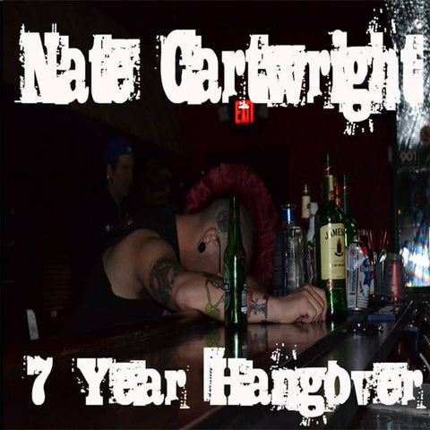 NATE CARTWRIGHT - 7 year hangover - BRAND NEW CASSETTE TAPE
