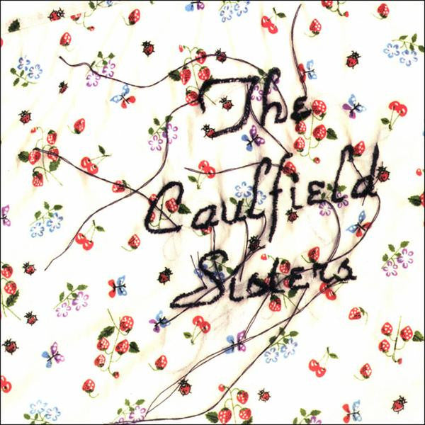 THE CAULFIELD SISTERS - say it with fire EP - CSD 2017 - whm