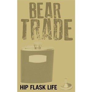 BEAR TRADE - hip flask life - BRAND NEW CASSETTE TAPE