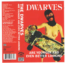 THE DWARVES - are younger and even better looking - BRAND NEW CASSETTE TAPE