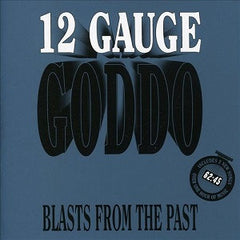 Goddo - 12 Gauge Goddo: Blasts From The Past - CSD (oct 8 2016)