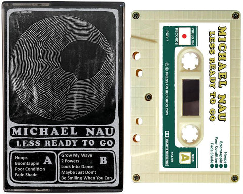 MICHAEL NAU - LESS READY TO GO - BRAND NEW CASSETTE TAPE