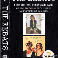 THE EXBATS - i got the hots for Charlie Watts / the health issues regarding rescue hens [2 on 1] - BRAND NEW CASSETTE TAPE - CW2020