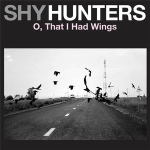 SHY HUNTERS - O, that i had wings - BRAND NEW CASSETTE TAPE