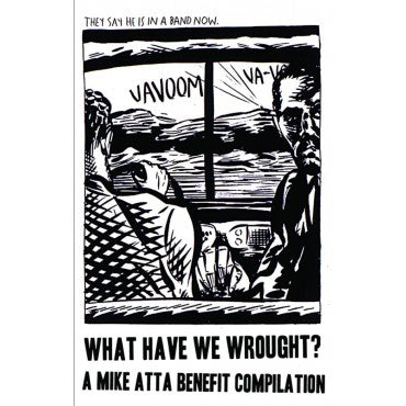 What have we wrought? - A mike atta benefit compilation - BRAND NEW CASSETTE TAPE