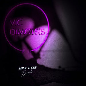 VIC DIMOTSIS - mine eyes dazzle - CSD (oct 8 2016)