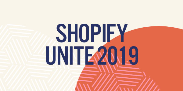 Shopify Unite announcements - a round up!