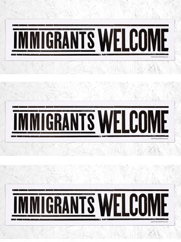 IMMIGRANTS WELCOME - SINGLE POSTER