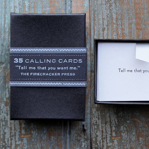 Calling Cards - Tell me that you want me.
