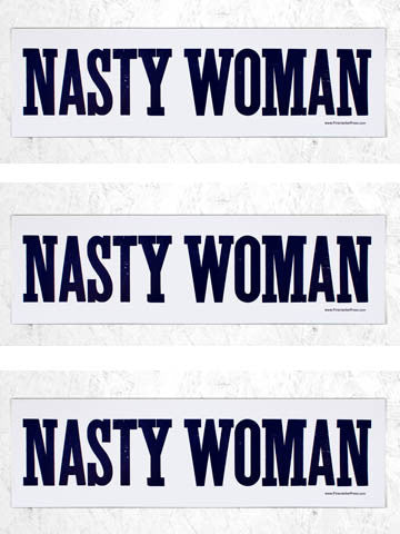 NASTY WOMAN - SINGLE POSTER