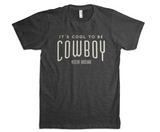 It's Cool to be Cowboy Tee