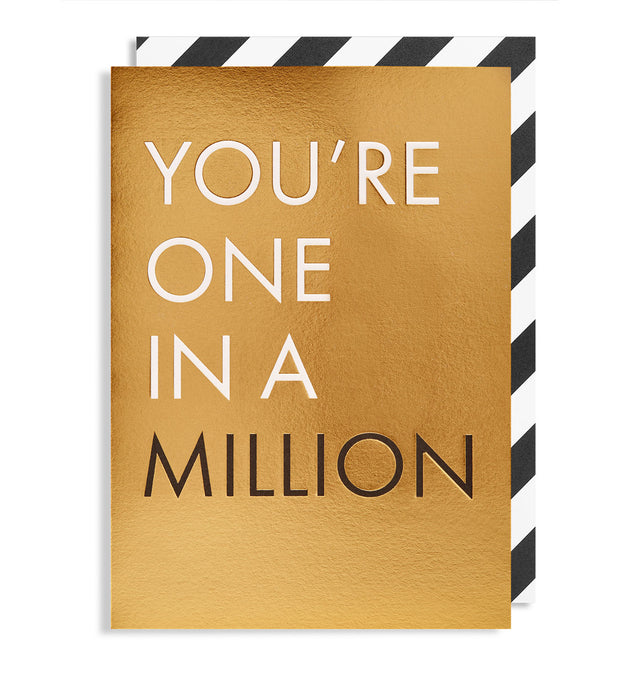 You're One In A Million