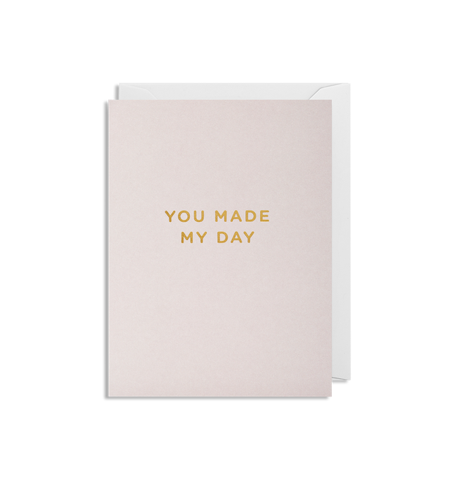 You Made My Day mini card