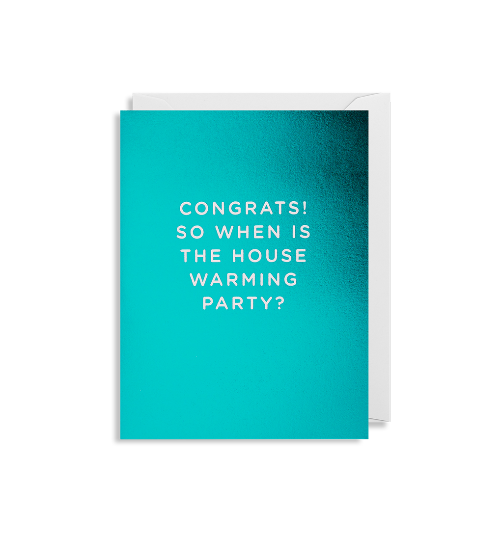 Congrats So When Is The House Warming Party