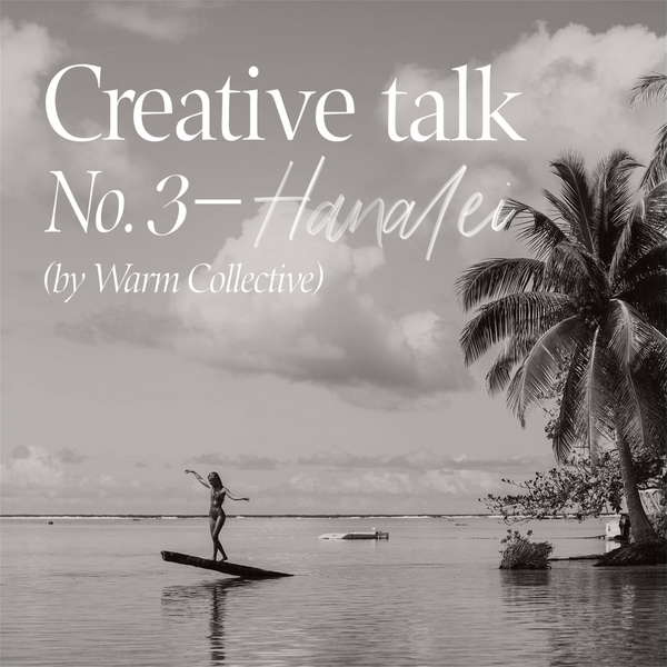 Live Creative Talk with our Co-Founder Hanalei - hosted by Warm Collective