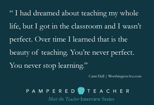 Pampered Teacher Interview series featuring Cami Hall from Worthington Ave blog