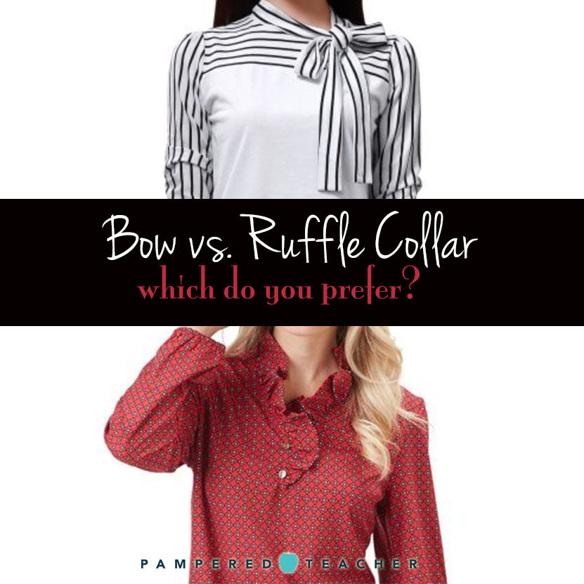 Teacher outfits | new collar fashion bow versus ruffle which will you choose for your work wardrobe