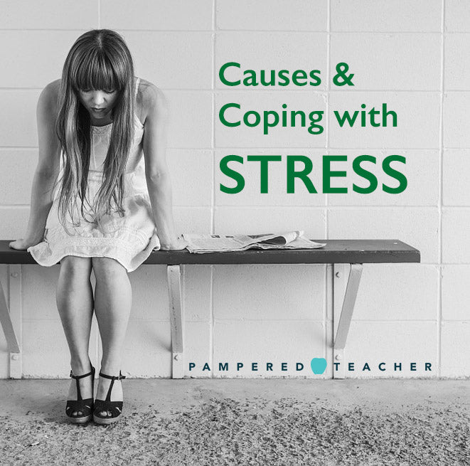 causes of stress and how to deal with it while working from Pampered Teacher, the premier subscription box for teachers