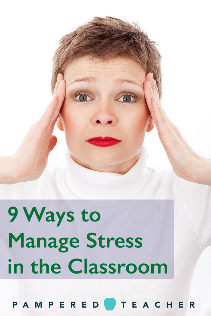 Ways to deal with stress for teachers in the classroom from Pampered Teacher