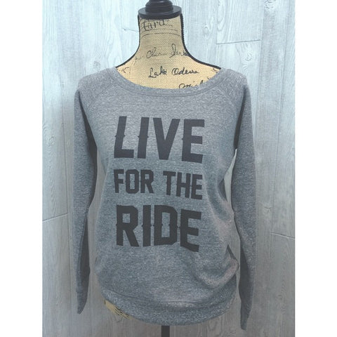 Live For The Ride Sweatshirt