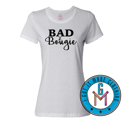 Bad and Bougie Tshirt