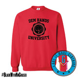 #BlackWithNoChaser Dem Hands University - Crewneck
