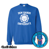 #BlackWithNoChaser Dem Hands University - Crewneck Colors