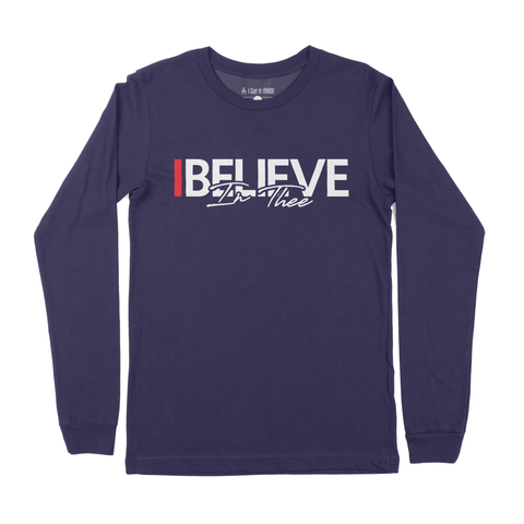 I Believe In Thee Longsleeve T-shirt ***PRE-ORDER***
