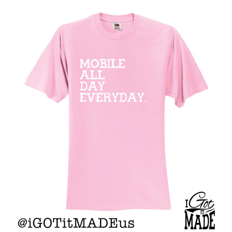 Mobile All Day Everyday T-shirt