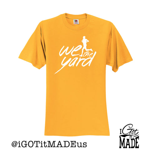 We Run The Yard T-shirt